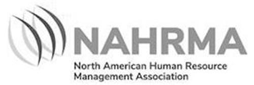 NAHRMA NORTH AMERICAN HUMAN RESOURCE MANAGEMENT ASSOCIATION