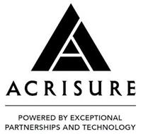 A ACRISURE POWERED BY EXCEPTIONAL PARTNERSHIPS AND TECHNOLOGY