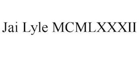 JAI LYLE MCMLXXXII