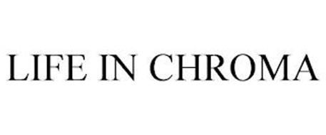 LIFE IN CHROMA
