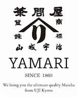 YAMARI SINCE 1860 WE BRING YOU THE ULTIMATE QUALITY MATCHA FROM UJI KYOTO.