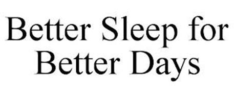 BETTER SLEEP FOR BETTER DAYS
