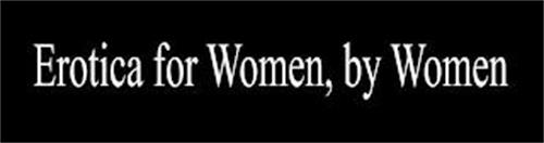 EROTICA FOR WOMEN, BY WOMEN
