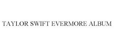 TAYLOR SWIFT EVERMORE ALBUM