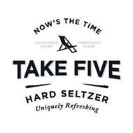 NOW'S THE TIME, COMSCIENCE CLEAR, TAKE FIVE, HARD SELTZER, UNIQUELY REFRESHING