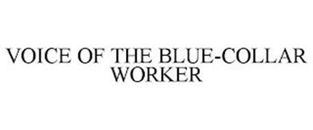 VOICE OF THE BLUE-COLLAR WORKER