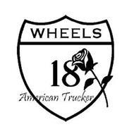 WHEELS, AMERICAN TRUCKER 18