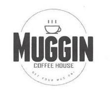 MUGGIN COFFEE HOUSE GET YOUR MUG ON!