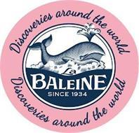 LA BALEINE SINCE 1934 DISCOVERIES AROUND THE WORLD