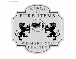 WORLD OF PURE ITEMS WE MAKE YOU HEALTHY