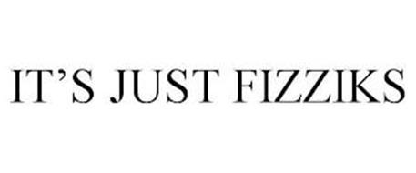 IT'S JUST FIZZIKS