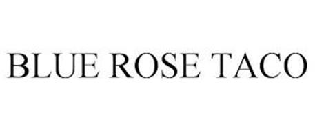 BLUE ROSE TACO