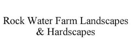 ROCK WATER FARM LANDSCAPES & HARDSCAPES