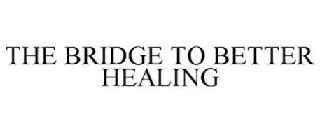 THE BRIDGE TO BETTER HEALING