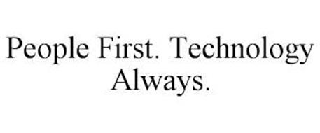 PEOPLE FIRST. TECHNOLOGY ALWAYS.