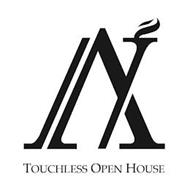 A TOUCHLESS OPEN HOUSE