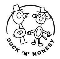 DUCK 'N' MONKEY