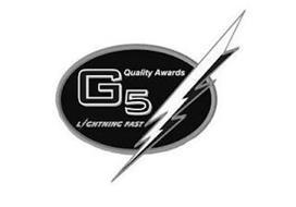 G5 QUALITY AWARDS LIGHTNING FAST