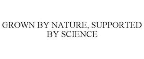 GROWN BY NATURE, SUPPORTED BY SCIENCE