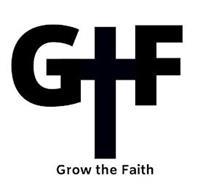 GTF GROW THE FAITH