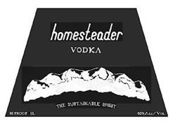 THE WORD HOMESTEADER IN LOWER CASE LETTERS ON TOP OF THE WORD VODKA IN ALL CAPITAL LETTERS WITH A MOUNTAIN RANGE DESIGN BENEATH