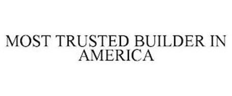 MOST TRUSTED BUILDER IN AMERICA
