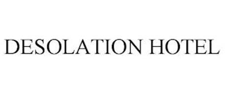 DESOLATION HOTEL
