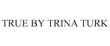 TRUE BY TRINA TURK