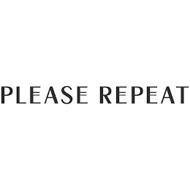 PLEASE REPEAT