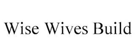 WISE WIVES BUILD