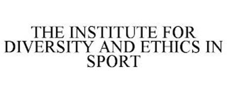 THE INSTITUTE FOR DIVERSITY AND ETHICS IN SPORT