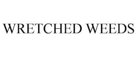 WRETCHED WEEDS