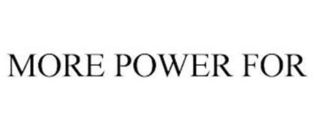 MORE POWER FOR