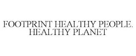 FOOTPRINT HEALTHY PEOPLE. HEALTHY PLANET