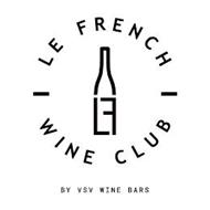 LF LE FRENCH - WINE CLUB - BY VSV WINE BARS