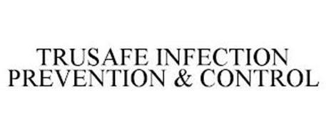 TRUSAFE INFECTION PREVENTION & CONTROL