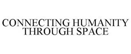 CONNECTING HUMANITY THROUGH SPACE