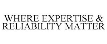 WHERE EXPERTISE & RELIABILITY MATTER