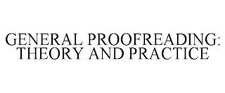 GENERAL PROOFREADING: THEORY AND PRACTICE