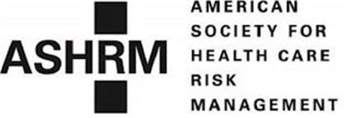 ASHRM AMERICAN SOCIETY FOR HEALTH CARE RISK MANAGEMENT