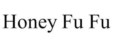 HONEY FU FU