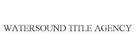WATERSOUND TITLE AGENCY