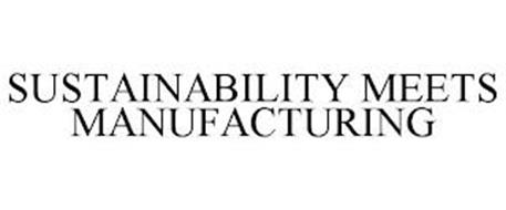 SUSTAINABILITY MEETS MANUFACTURING