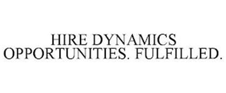HIRE DYNAMICS OPPORTUNITIES. FULFILLED.