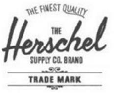 THE FINEST QUALITY THE HERSCHEL SUPPLY CO. BRAND TRADE MARK