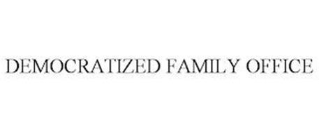 DEMOCRATIZED FAMILY OFFICE