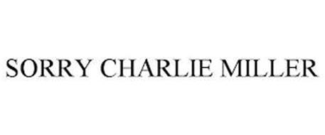 SORRY CHARLIE MILLER