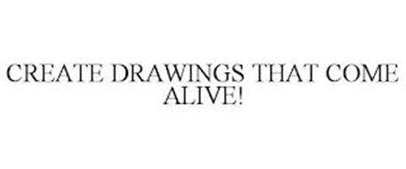 CREATE DRAWINGS THAT COME ALIVE!