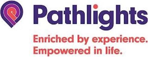 P PATHLIGHTS ENRICHED BY EXPERIENCE. EMPOWERED IN LIFE.