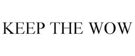 KEEP THE WOW